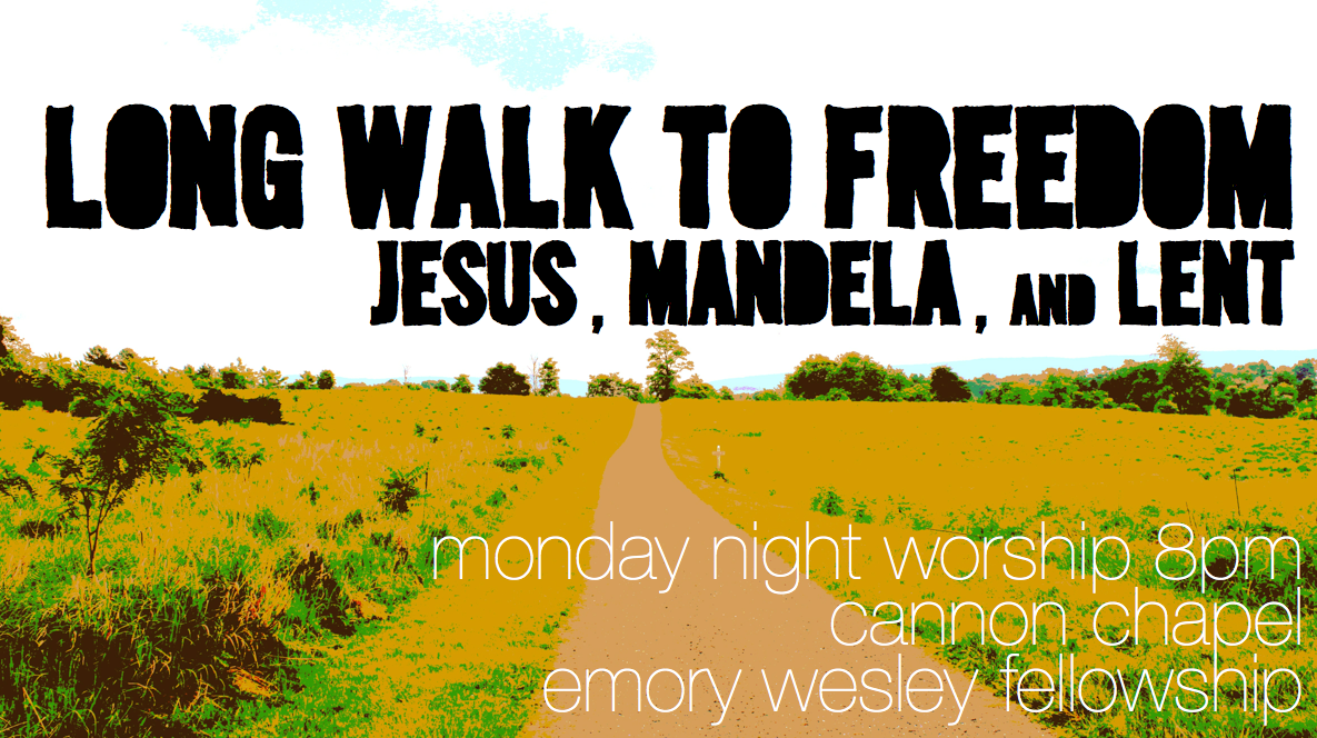Long Walk to Freedom: Jesus, Mandela, & Lent